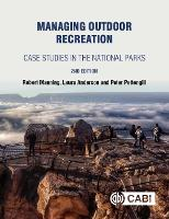 Managing Outdoor Recreation: Case Studies in the National Parks (Paperback)