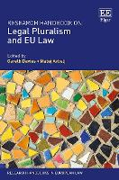 Research Handbook on Legal Pluralism and EU Law - Research Handbooks in European Law series (Hardback)
