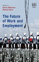 The Future of Work and Employment (Hardback)