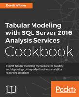 Tabular Modeling with SQL Server 2016 Analysis Services Cookbook (Paperback)