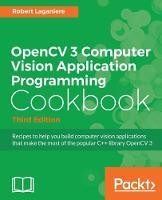 OpenCV 3 Computer Vision Application Programming Cookbook - Third Edition (Paperback)