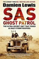 SAS Ghost Patrol: The Ultra-Secret Unit That Posed As Nazi Stormtroopers (Hardback)