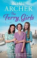 The Ferry Girls: A heart-warming saga of secrets, friendships and wartime spirit (Paperback)