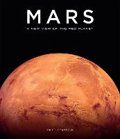 Mars: A New View of the Red Planet (Hardback)