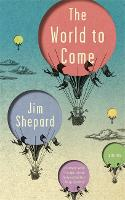 The World to Come: Stories (Hardback)