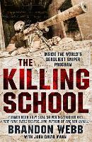 The Killing School: Inside the World's Deadliest Sniper Program (Paperback)