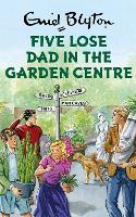 Five Lose Dad in the Garden Centre (Hardback)
