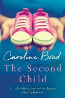 The Second Child: A breath-taking debut novel about the bond of family and the limits of love (Hardback)