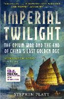 Imperial Twilight: The Opium War and the End of China's Last Golden Age (Paperback)