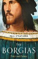 The Borgias: Power and Fortune (Hardback)
