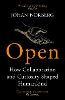 Open: How Collaboration and Curiosity Shaped Humankind (Paperback)
