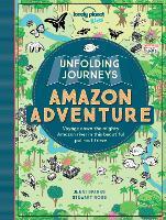 Unfolding Journeys Amazon Adventure - Lonely Planet Kids (Paperback)