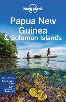 Lonely Planet Papua New Guinea & Solomon Islands - Travel Guide (Paperback)
