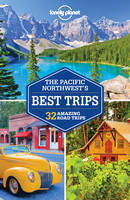 Lonely Planet Pacific Northwest's Best Trips - Travel Guide (Paperback)