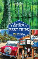Lonely Planet Florida & the South's Best Trips - Travel Guide (Paperback)