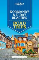 Lonely Planet Normandy & D-Day Beaches Road Trips - Travel Guide (Paperback)