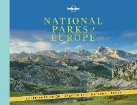 National Parks of Europe - Lonely Planet (Hardback)