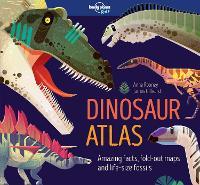 Dinosaur Atlas - Lonely Planet Kids (Hardback)