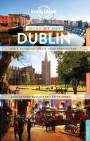 Lonely Planet Make My Day Dublin - Travel Guide (Spiral bound)