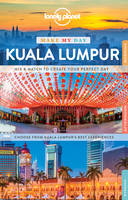 Lonely Planet Make My Day Kuala Lumpur - Travel Guide (Spiral bound)