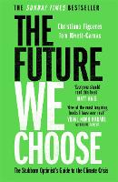 The Future We Choose: The Stubborn Optimist's Guide to the Climate Crisis (Paperback)