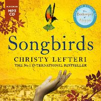 Songbirds: The triumphant follow-up to the million copy bestseller, The Beekeeper of Aleppo (CD-Audio)