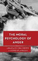 The Moral Psychology of Anger - Moral Psychology of the Emotions (Hardback)