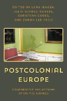 Postcolonial Europe: Comparative Reflections after the Empires (Paperback)
