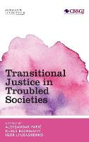 Transitional Justice in Troubled Societies - Studies in Social and Global Justice (Hardback)