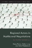 Regional Actors in Multilateral Negotiations: Active and Successful? (Paperback)