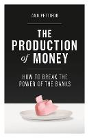 The Production of Money