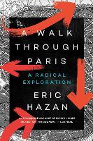 A Walk Through Paris: A Radical Exploration (Paperback)