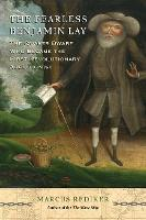 The Fearless Benjamin Lay: The Quaker Dwarf Who Became the First Revolutionary Abolitionist (Hardback)