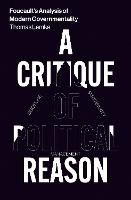 Foucault's Analysis of Modern Governmentality: A Critique of Political Reason (Paperback)