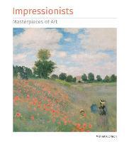 Impressionists Masterpieces of Art - Masterpieces of Art (Hardback)