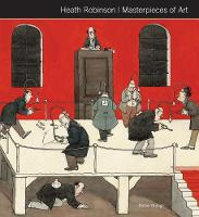 Heath Robinson Masterpieces of Art
