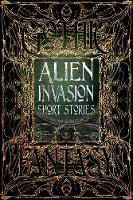 Alien Invasion Short Stories - Gothic Fantasy (Hardback)