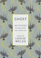 Ghost: 100 Stories to Read with the Lights On (Paperback)