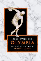 Olympia: The Story of the Ancient Olympic Games (Hardback)