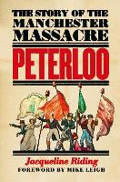 Peterloo: The Story of the Manchester Massacre (Hardback)