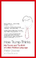 How Trump Thinks: His Tweets and the Birth of a New Political Language (Hardback)
