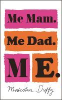 Me Mam. Me Dad. Me. (Hardback)