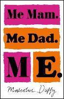 Me Mam. Me Dad. Me. (Paperback)