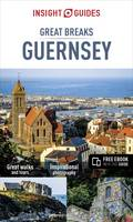 Insight Guides Great Breaks Guernsey (Travel Guide with Free eBook) - Insight Great Breaks (Paperback)