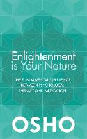 Enlightenment is Your Nature: The Fundamental Difference Between Psychology, Therapy and Meditation (Paperback)