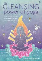 The Cleansing Power of Yoga: Kriyas and other holistic detox techniques for health and wellbeing (Paperback)
