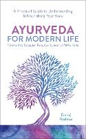 Ayurveda For Modern Life: A Practical Guide to Understanding & Nourishing Your Body (Paperback)