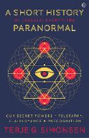 A Short History of (Nearly) Everything Paranormal