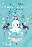 Sitting Comfortably: Preparing the Mind and Body for Peaceful Meditation (Paperback)