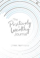 The Positively Wealthy Journal (Spiral bound)